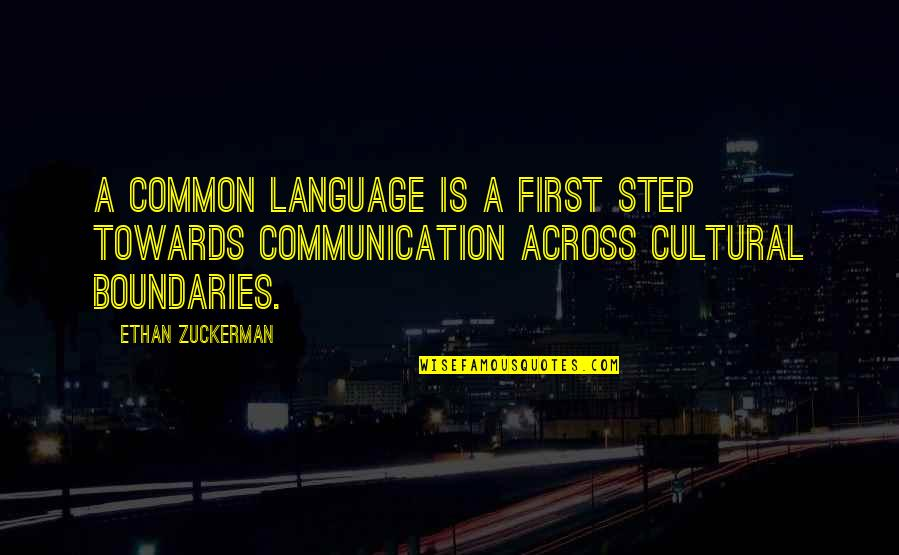Communication And Language Quotes By Ethan Zuckerman: A common language is a first step towards