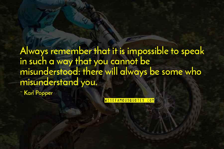Communication And Language Quotes By Karl Popper: Always remember that it is impossible to speak