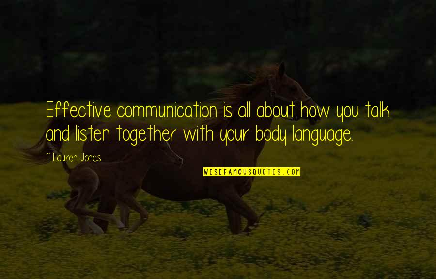 Communication And Language Quotes By Lauren Jones: Effective communication is all about how you talk