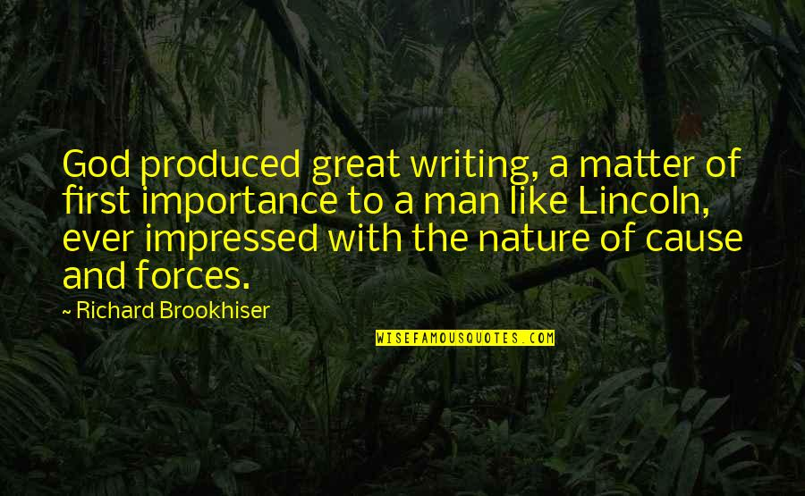 Communication And Language Quotes By Richard Brookhiser: God produced great writing, a matter of first