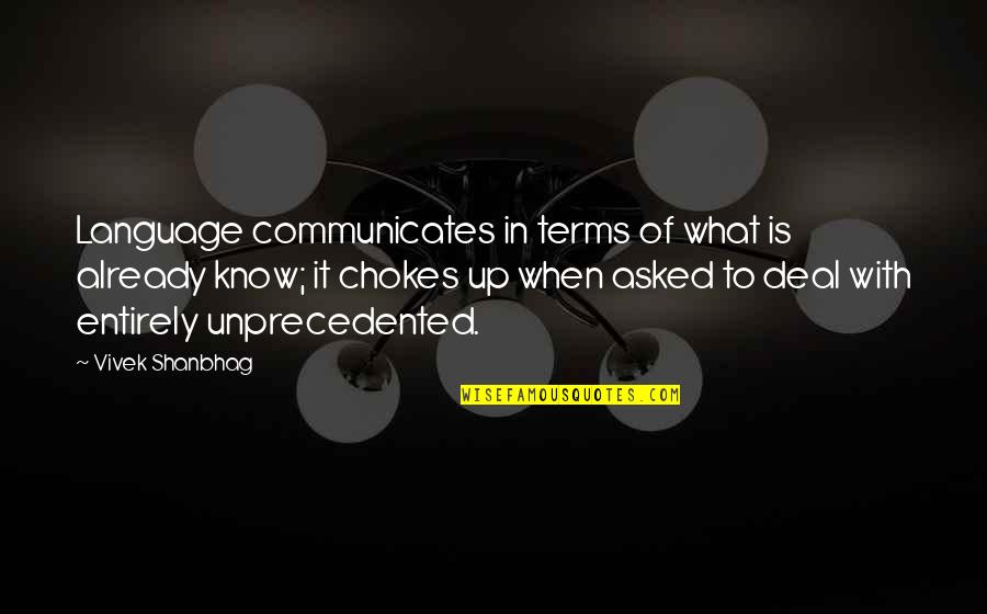 Communication And Language Quotes By Vivek Shanbhag: Language communicates in terms of what is already
