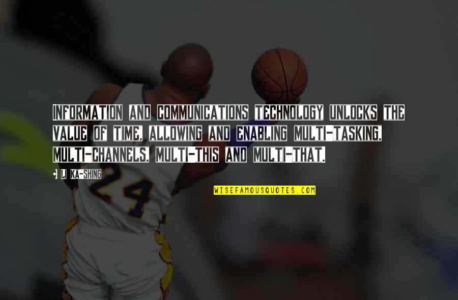 Communications Technology Quotes By Li Ka-shing: Information and communications technology unlocks the value of