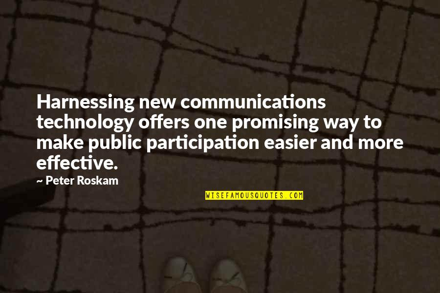 Communications Technology Quotes By Peter Roskam: Harnessing new communications technology offers one promising way