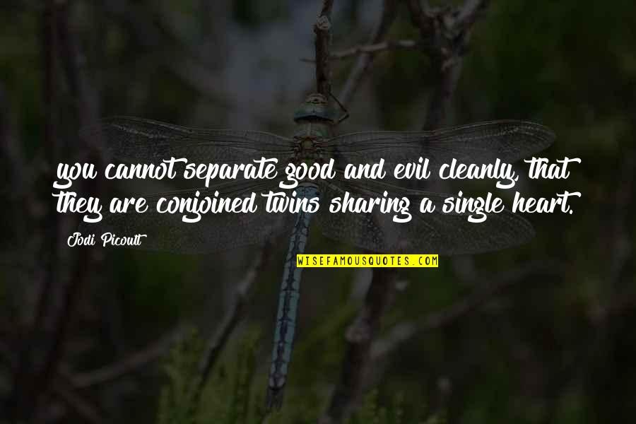 Communique Quotes By Jodi Picoult: you cannot separate good and evil cleanly, that