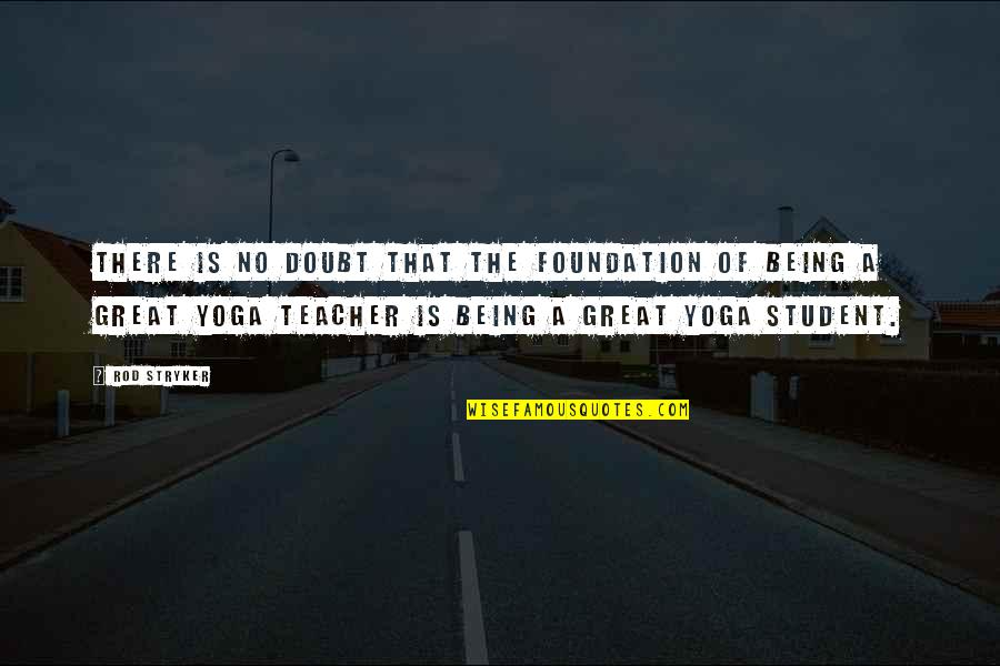 Communique Quotes By Rod Stryker: There is no doubt that the foundation of