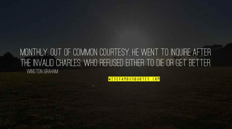 Community Health Nursing Quotes By Winston Graham: Monthly, out of common courtesy, he went to