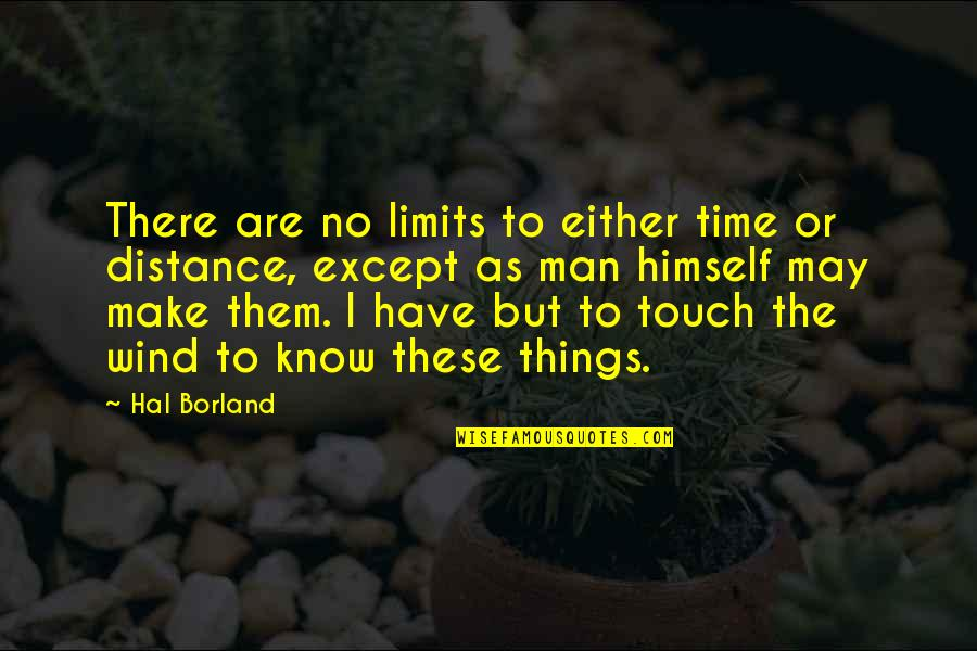 Como Marcar Quotes By Hal Borland: There are no limits to either time or