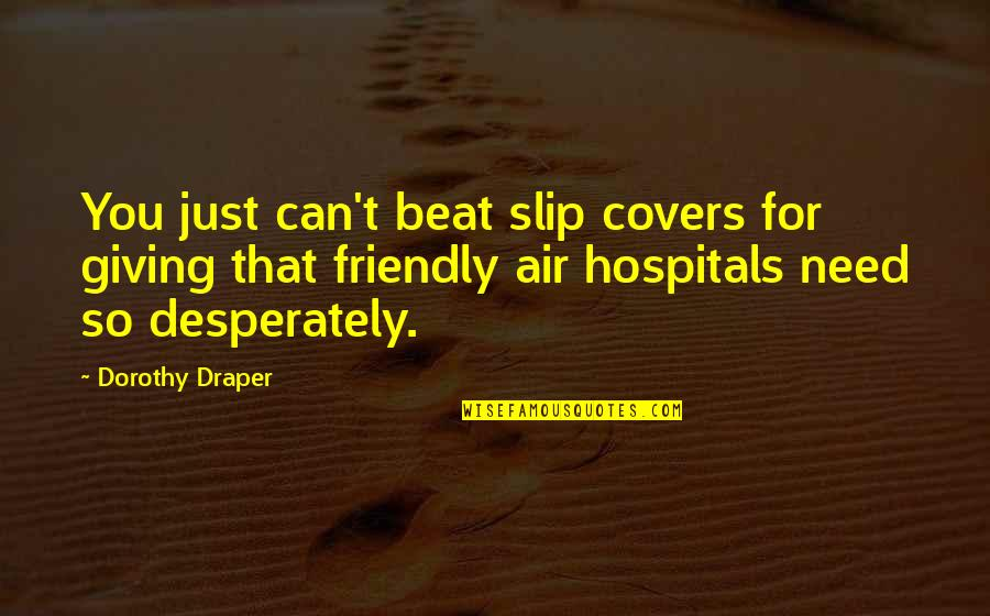Comp Sci Quotes By Dorothy Draper: You just can't beat slip covers for giving