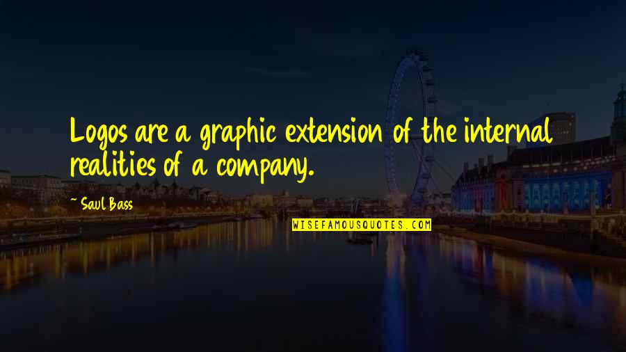 Company Logos And Quotes By Saul Bass: Logos are a graphic extension of the internal