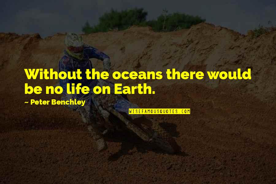 Compare Insurance Company Quotes By Peter Benchley: Without the oceans there would be no life