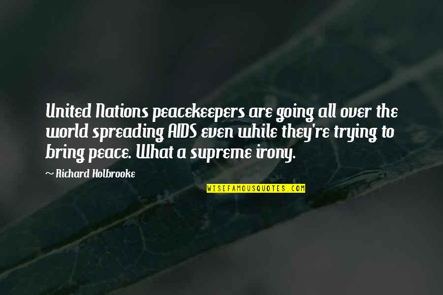 Compare Insurance Company Quotes By Richard Holbrooke: United Nations peacekeepers are going all over the