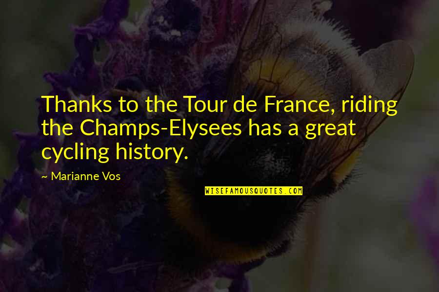 Compare Tiling Quotes By Marianne Vos: Thanks to the Tour de France, riding the