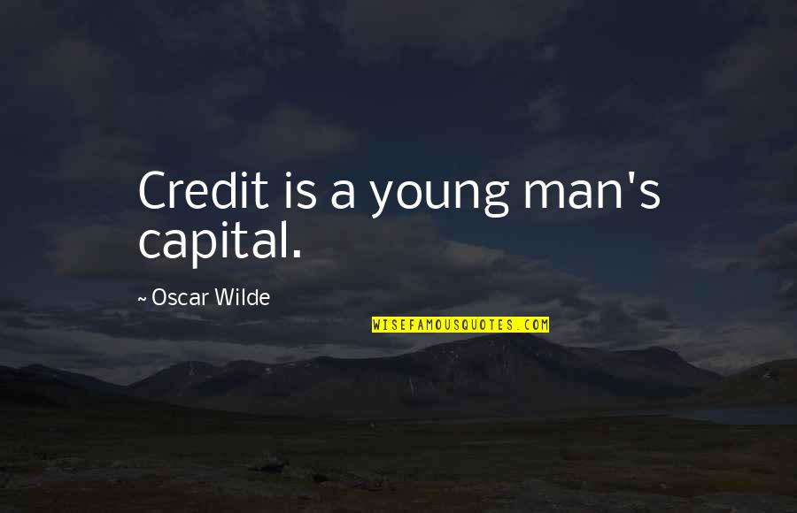 Compare Van Rental Quotes By Oscar Wilde: Credit is a young man's capital.
