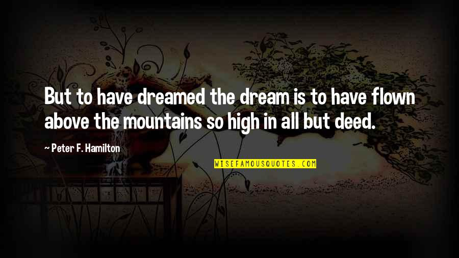 Compare Van Rental Quotes By Peter F. Hamilton: But to have dreamed the dream is to