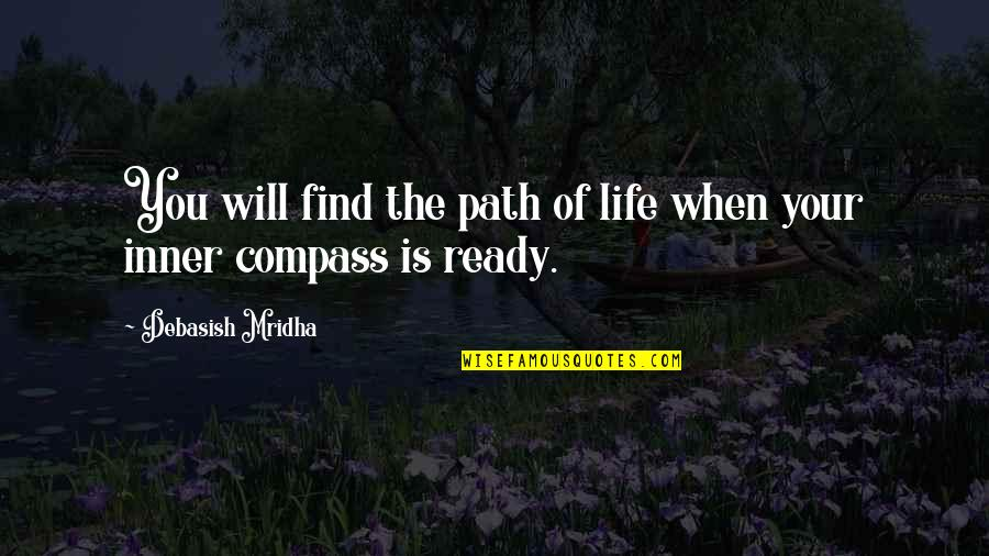 Compass'd Quotes By Debasish Mridha: You will find the path of life when
