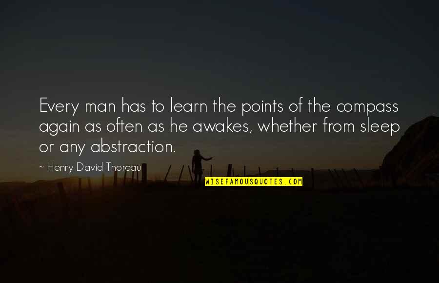 Compass'd Quotes By Henry David Thoreau: Every man has to learn the points of