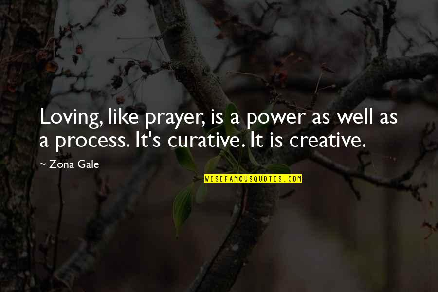 Competition With Others Quotes By Zona Gale: Loving, like prayer, is a power as well