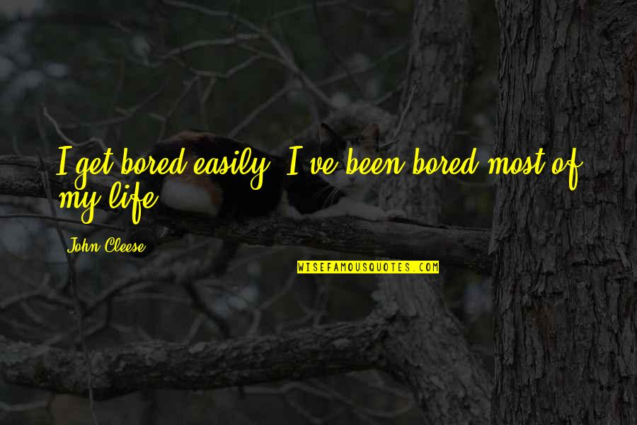 Complementary Relationship Quotes By John Cleese: I get bored easily. I've been bored most