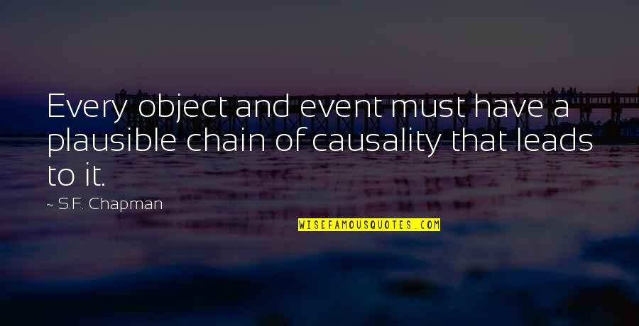 Complementary Relationship Quotes By S.F. Chapman: Every object and event must have a plausible