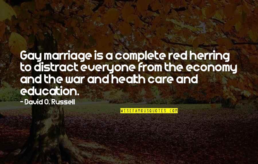 Complete These Quotes By David O. Russell: Gay marriage is a complete red herring to