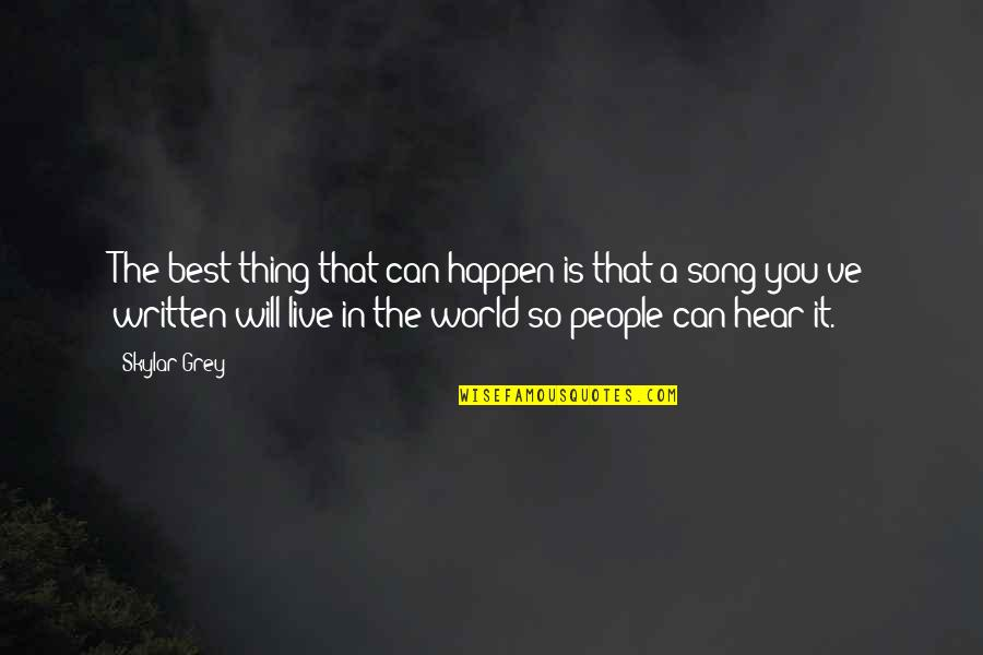 Completly Quotes By Skylar Grey: The best thing that can happen is that