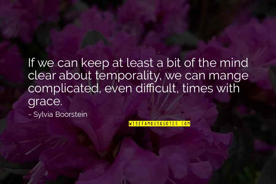 Complicated Times Quotes By Sylvia Boorstein: If we can keep at least a bit