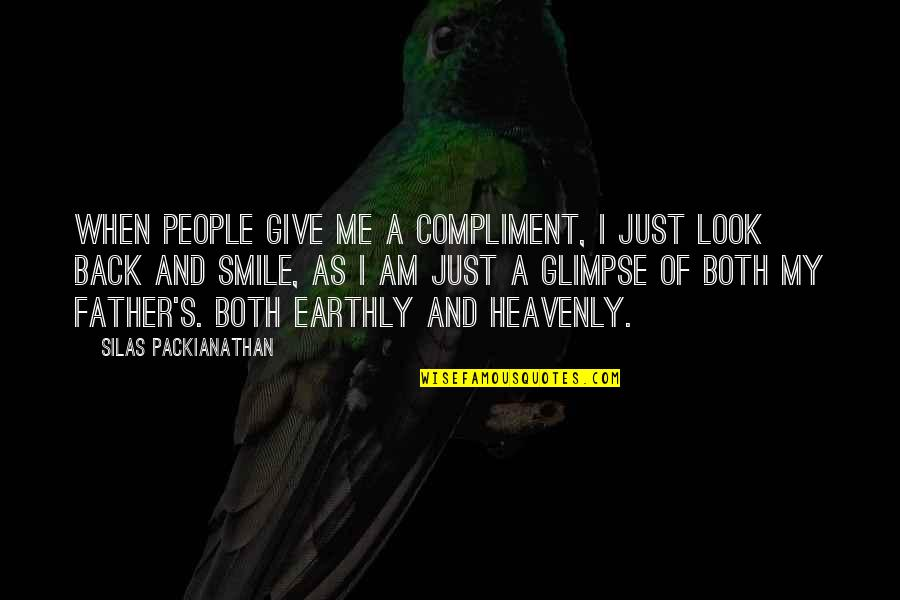 Compliment Quotes By Silas Packianathan: When people give me a compliment, I just