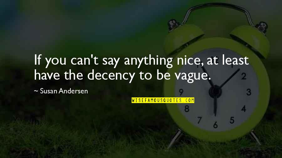 Compliment Quotes By Susan Andersen: If you can't say anything nice, at least
