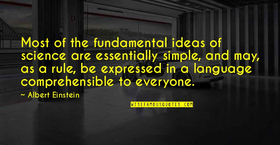 Comprehensible Quotes By Albert Einstein: Most of the fundamental ideas of science are