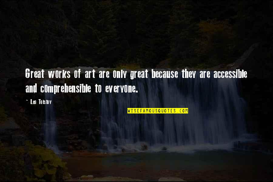 Comprehensible Quotes By Leo Tolstoy: Great works of art are only great because