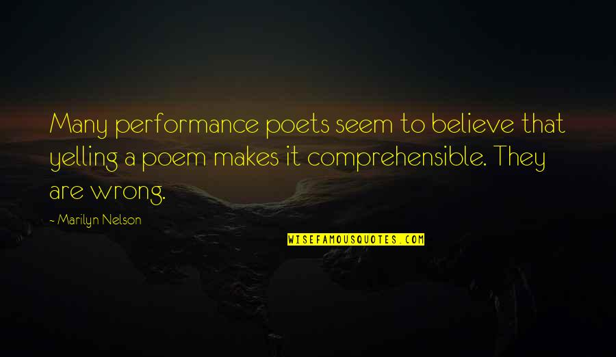 Comprehensible Quotes By Marilyn Nelson: Many performance poets seem to believe that yelling