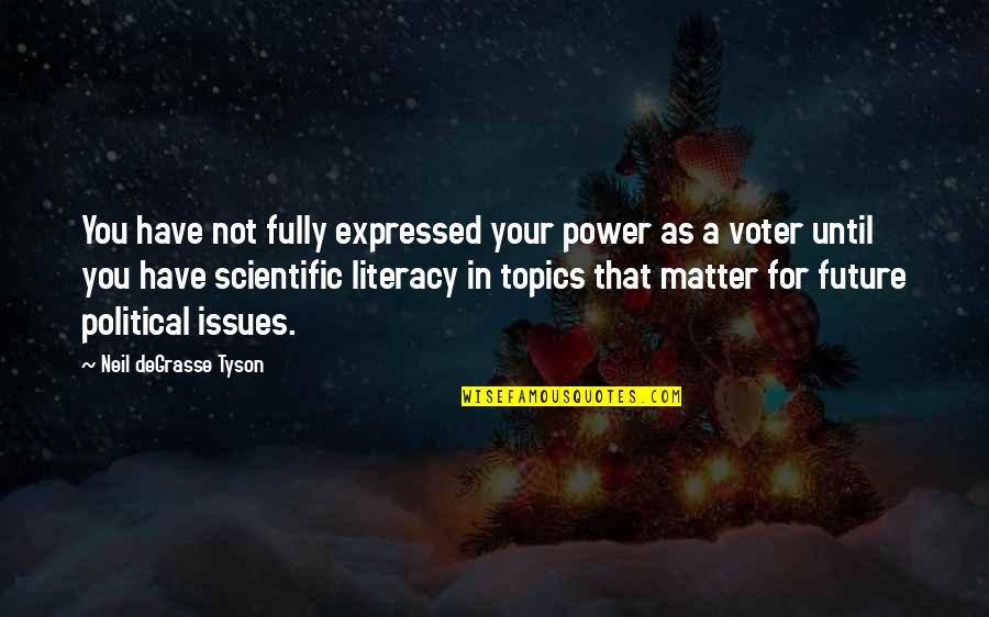 Compte Rendu Quotes By Neil DeGrasse Tyson: You have not fully expressed your power as