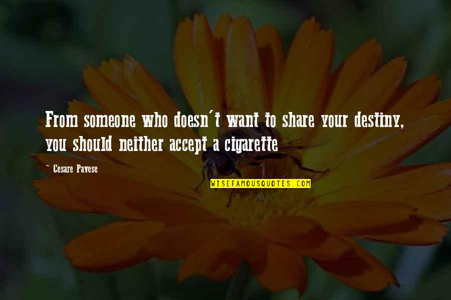 Computer Programing Quotes By Cesare Pavese: From someone who doesn't want to share your
