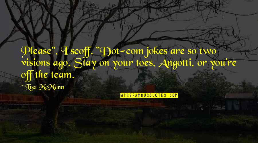 """Com's Quotes By Lisa McMann: Please"""", I scoff. """"Dot-com jokes are so two"""