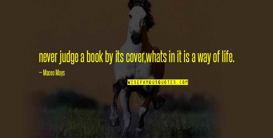 Com's Quotes By Maceo Mays: never judge a book by its cover,whats in