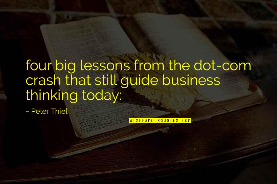 Com's Quotes By Peter Thiel: four big lessons from the dot-com crash that