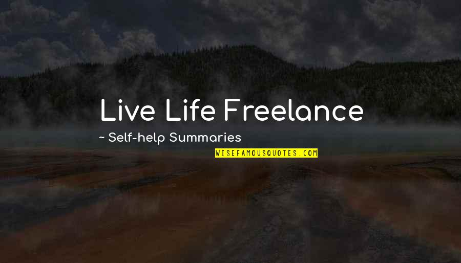 Com's Quotes By Self-help Summaries: Live Life Freelance