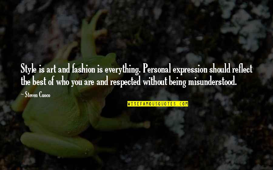 Com's Quotes By Steven Cuoco: Style is art and fashion is everything. Personal