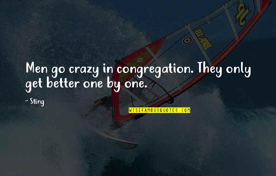 Com's Quotes By Sting: Men go crazy in congregation. They only get
