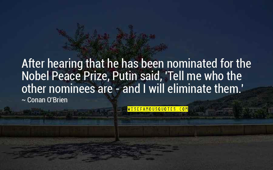 Conan O'brien Quotes By Conan O'Brien: After hearing that he has been nominated for