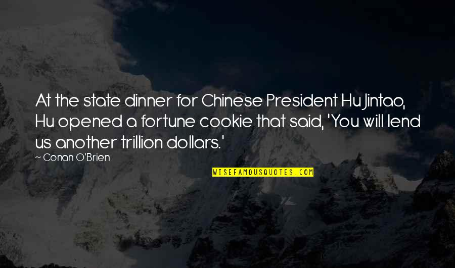 Conan O'brien Quotes By Conan O'Brien: At the state dinner for Chinese President Hu