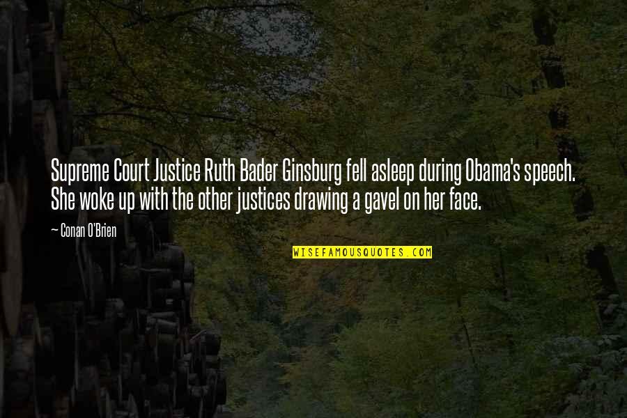 Conan O'brien Quotes By Conan O'Brien: Supreme Court Justice Ruth Bader Ginsburg fell asleep