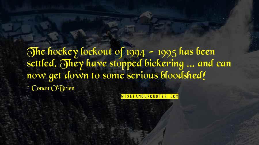 Conan O'brien Quotes By Conan O'Brien: The hockey lockout of 1994 - 1995 has