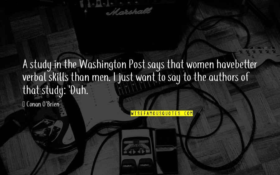 Conan O'brien Quotes By Conan O'Brien: A study in the Washington Post says that