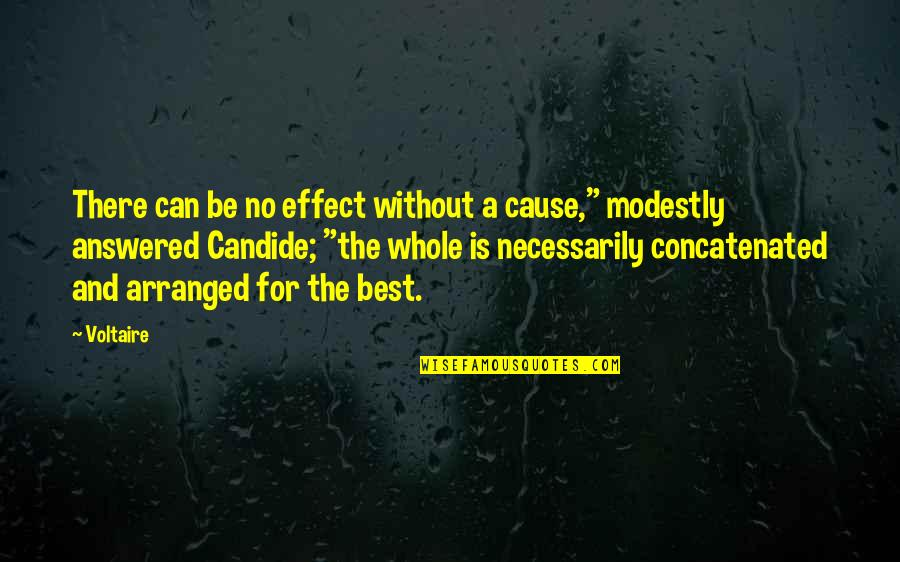"""Concatenated Quotes By Voltaire: There can be no effect without a cause,"""""""
