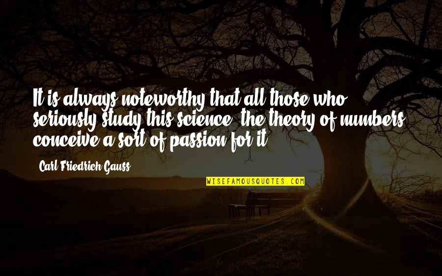 Conceive Quotes By Carl Friedrich Gauss: It is always noteworthy that all those who
