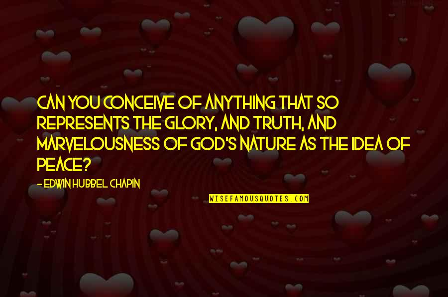Conceive Quotes By Edwin Hubbel Chapin: Can you conceive of anything that so represents