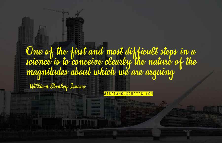 Conceive Quotes By William Stanley Jevons: One of the first and most difficult steps