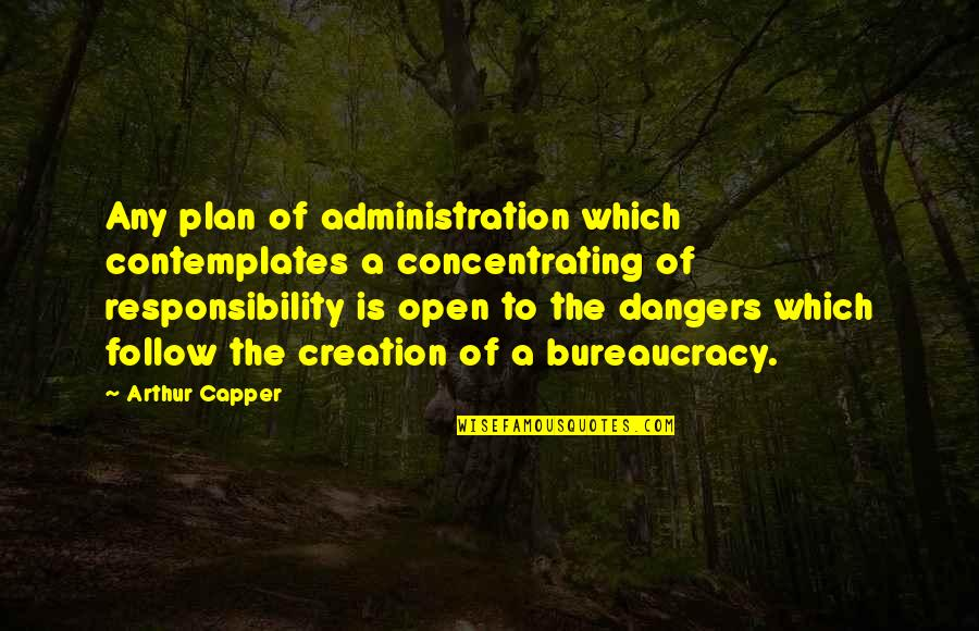 Concentrating Quotes By Arthur Capper: Any plan of administration which contemplates a concentrating
