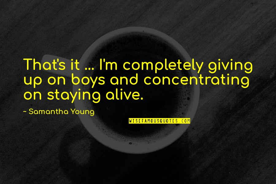 Concentrating Quotes By Samantha Young: That's it ... I'm completely giving up on